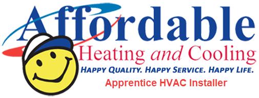 Affordable Heating and Cooling Apprentice HVAC Installer