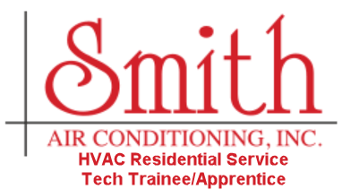 Smith Air Conditioning HVAC Residential Service Tech Trainee Apprentice