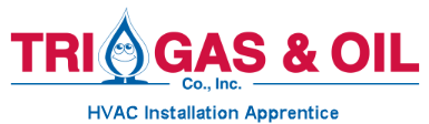 Tri Gas and Oil HVAC Installation Apprentice